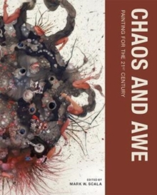 Chaos and Awe : Painting for the 21st Century, Paperback Book