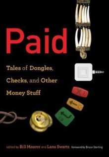 Paid : Tales of Dongles, Checks, and Other Money Stuff, Paperback Book