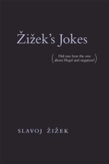 Zizek's Jokes : (Did you hear the one about Hegel and negation?), Paperback / softback Book