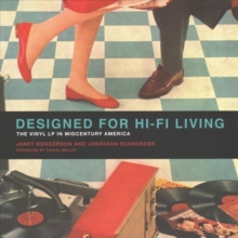 Designed for Hi-Fi Living : The Vinyl LP in Midcentury America, Paperback / softback Book