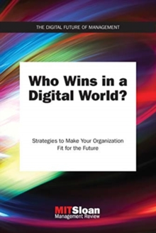 Who Wins in a Digital World? : Strategies to Make Your Organization Fit for the Future, Paperback / softback Book