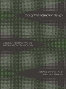 Thoughtful Interaction Design : A Design Perspective on Information Technology, Paperback Book