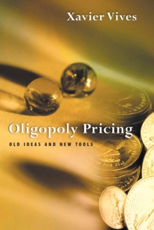 Oligopoly Pricing : Old Ideas and New Tools, Paperback / softback Book