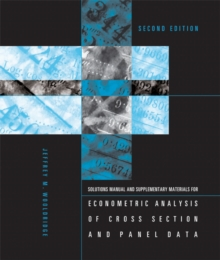 Student's Solutions Manual and Supplementary Materials for Econometric Analysis of Cross Section and Panel Data, Paperback / softback Book