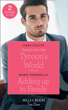 Swept Into The Tycoon's World : Swept into the Tycoon's World / Adding Up to Family, Paperback / softback Book