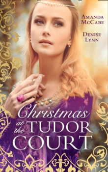Christmas At The Tudor Court : The Queen's Christmas Summons / the Warrior's Winter Bride, Paperback / softback Book