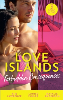Love Islands: Forbidden Consequences : Her Nine Month Confession / Claiming His Wedding Night / the Secret That Shocked De Santis, Paperback / softback Book