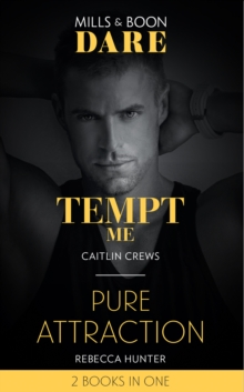 Tempt Me / Pure Attraction : Tempt Me / Pure Attraction, Paperback / softback Book