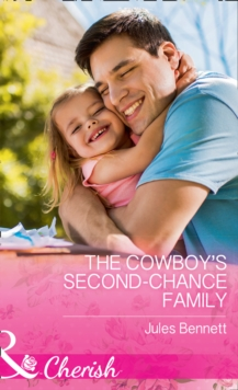 The Cowboy's Second-Chance Family, Paperback Book