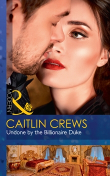 Undone by the Billionaire Duke, Paperback Book