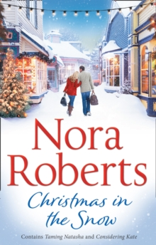 Christmas in the Snow : Taming Natasha / Considering Kate, Paperback Book