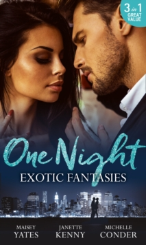 One Night: Exotic Fantasies : One Night in Paradise / Pirate Tycoon, Forbidden Baby / Prince Nadir's Secret Heir, Paperback Book
