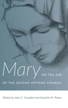 Mary on the Eve of the Second Vatican Council, Hardback Book