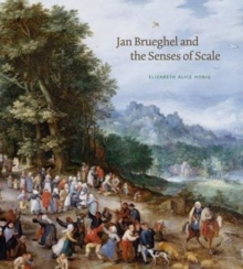 Jan Brueghel and the Senses of Scale, Hardback Book