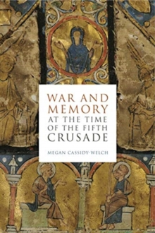 War and Memory at the Time of the Fifth Crusade, Hardback Book