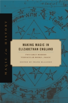 Making Magic in Elizabethan England : Two Early Modern Vernacular Books of Magic, EPUB eBook
