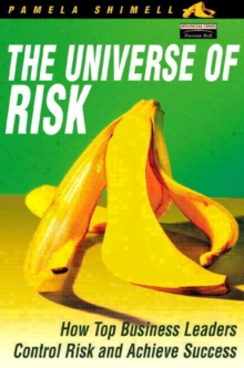 The Universe of Risk : How Top Business Leaders Control Risk and Achieve Success, Paperback Book