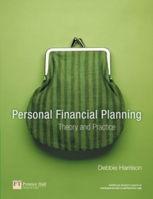 Personal Financial Planning : Theory and Practice, Paperback / softback Book