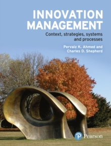 Innovation Management : Context, strategies, systems and processes, Paperback Book