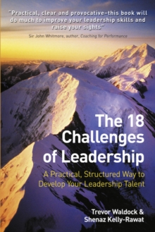 The 18 Challenges of Leadership : A practical, structured way to develop your leadership talent, Paperback Book