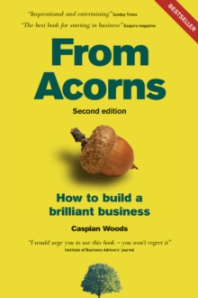 From Acorns : How to Build a Brilliant Business, Paperback Book