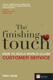 The Finishing Touch : How to Build World-Class Customer Service, Paperback Book