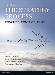 The Strategy Process : Concepts, Contexts, Cases, Paperback / softback Book