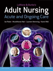LeMone and Burke's Adult Nursing : Acute and Ongoing Care, Paperback Book