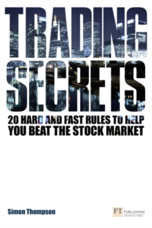 Trading Secrets : 20 hard and fast rules to help you beat the stock market, Paperback / softback Book