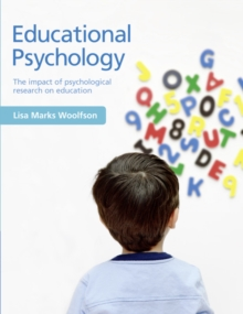 Educational Psychology : The impact of psychological research on education, Paperback Book