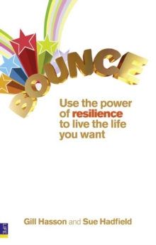 Bounce : Use the power of resilience to live the life you want, Paperback / softback Book