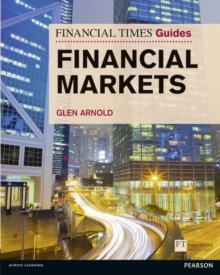 Financial Times Guide to the Financial Markets, Paperback / softback Book