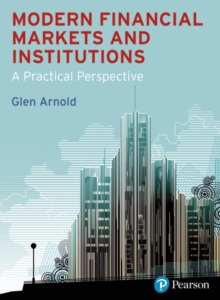 Modern Financial Markets & Institutions : a practical perspective, Paperback / softback Book
