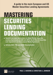 Mastering Securities Lending Documentation : A Practical Guide to the Main European and US Master Securities Lending Agreements, Paperback / softback Book