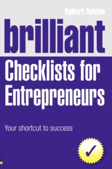 Brilliant Checklists for Entrepreneurs : Your Shortcut to Success, Paperback / softback Book