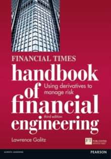 The Financial Times Handbook of Financial Engineering : Using Derivatives to Manage Risk, Paperback / softback Book