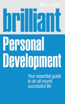 Brilliant Personal Development : Your essential guide to an all-round successful life, Paperback / softback Book