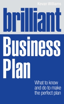 Brilliant Business Plan : What to know and do to make the perfect plan, PDF eBook