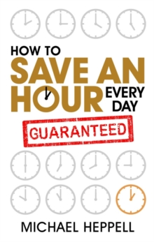 How to Save An Hour Every Day, Paperback / softback Book