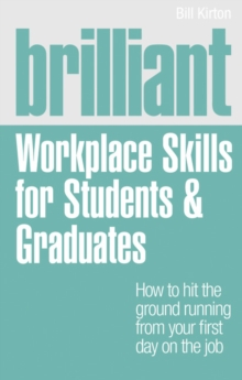 Brilliant Workplace Skills for Students & Graduates, Paperback / softback Book
