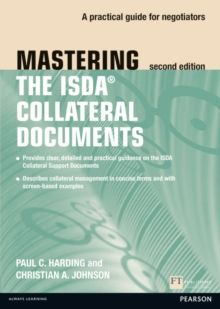 Mastering ISDA Collateral Documents : A Practical Guide for Negotiators, Paperback Book