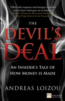 The Devil's Deal : An Insider's Tale of How Money is Made, EPUB eBook