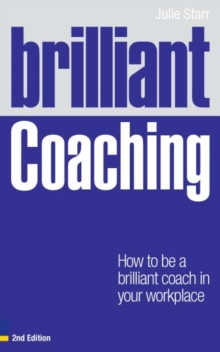 Brilliant Coaching 2e : How to be a brilliant coach in your workplace, PDF eBook