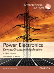 Power Electronics: Devices, Circuits, and Applications, International Edition, 4/e, Paperback / softback Book