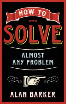 How to Solve Almost Any Problem, Paperback Book