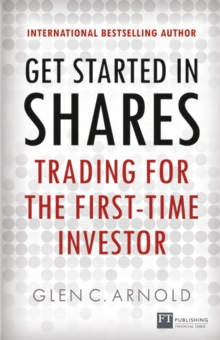Get Started in Shares : Trading for the First-Time Investor, Paperback Book