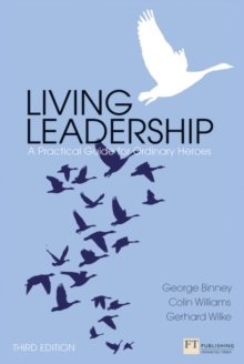 Living Leadership : A Practical Guide for Ordinary Heroes, Paperback / softback Book