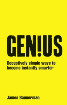 Genius! : Deceptively Simple Ways to Become Instantly Smarter, Paperback Book