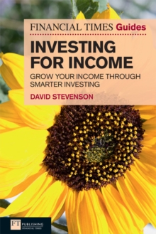 FT Guide to Investing for Income : Grow Your Income Through Smarter Investing, EPUB eBook