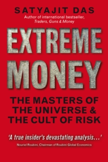 Extreme Money : The Masters of the Universe and the Cult of Risk, EPUB eBook